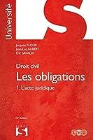 Droit civil. Les obligations Tome 1 l'acte juridique - 16e éd.
