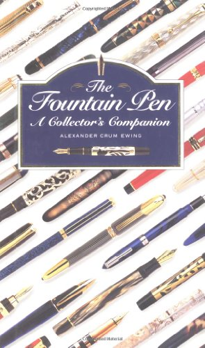 The Fountain Pen: A Collector'S Companion