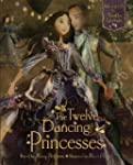 The Twelve Dancing Princesses [With C...