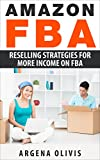 Amazon FBA: Reselling Strategies For More Income On FBA (amazon fba, fulfillment by amazon, reslling)