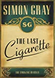 The Last Cigarette: v. 3: The Smoking Diaries