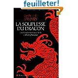 La souplesse du dragon : Les fondamentaux de la culture chinoise