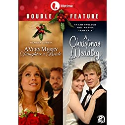 Lifetime Double Feature: A Very Merry Daughter of the Bride & A Christmas Wedding