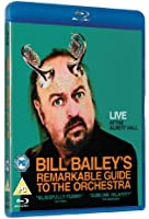 Bill Bailey: Bill Bailey's Remarkable Guide To The Orchestra [Blu-ray]