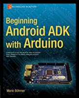 Beginning Android ADK with Arduino Front Cover