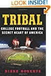 Tribal: College Football and the Secr...