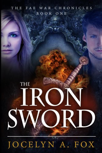 KND Free Book Alert for June 4: Seven Bestselling Freebies! All Sponsored by The Iron Sword (The Fae War Chronicles Book 1) by Jocelyn Fox