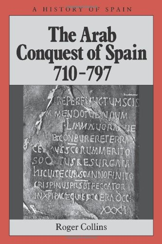 The Arab Conquest of Spain: 710-797 PDF