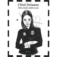 Eden matin midi et soir - Chloé Delaume