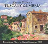 Karen Brown's Tuscany & Umbria 2009: Exceptional Places to Stay & Itineraries (Karen Brown's Tuscany & Umbria: Exceptional Places to Stay & Itineraries)
