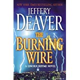 The Burning Wire: A Lincoln Rhyme Novelby Jeffery Deaver