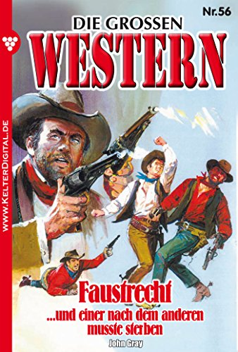 John Gray - FAUSTRECHT: Die großen Western 56