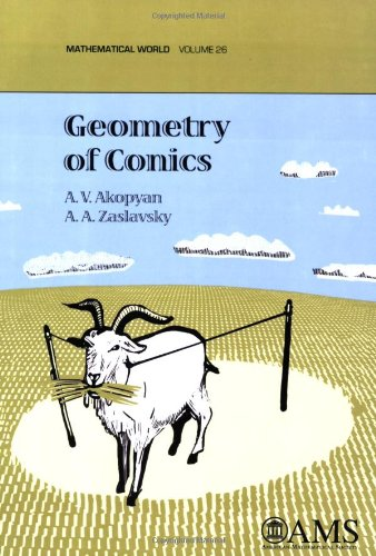 Geometry of Conics (Mathematical World), by A. V. Akopyan, A. A. Zaslavsky