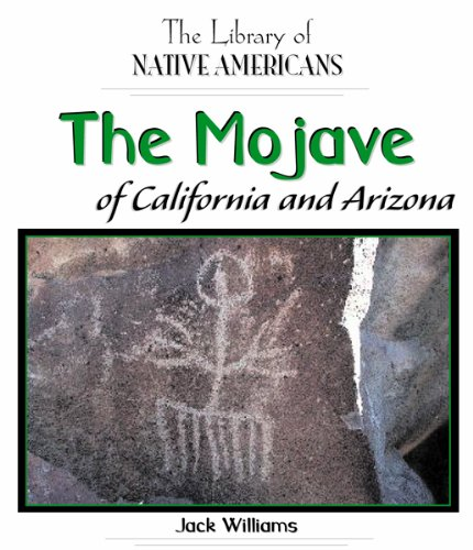 The Mojave of California and Arizona (The Library of Native Americans)