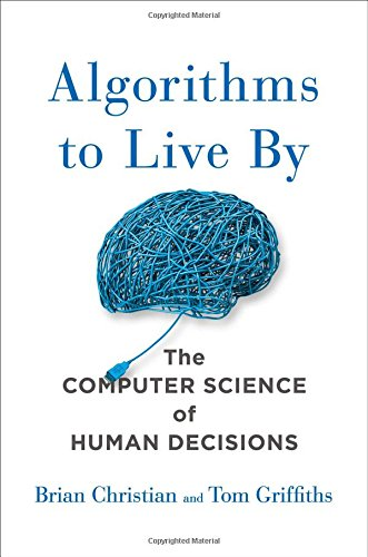 Algorithms to Live By ISBN-13 9781627790369