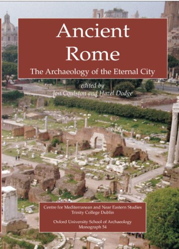 Ancient rome the archaeology of the eternal city for Ancient roman cuisine history