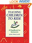Teaching Children to Ride: A Handbook...