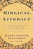 Biblical Literacy: The Most Important People, Events, and Ideas of the Hebrew Bible (0688142974) by Telushkin, Joseph