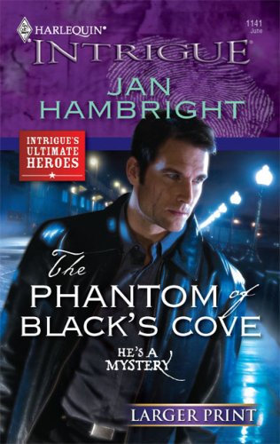 Image for The Phantom of Black's Cove (Larger Print Harlequin Intrigue: Intrigue's Ultimate Heroes)