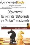 D�samorcer les conflits relationnels...