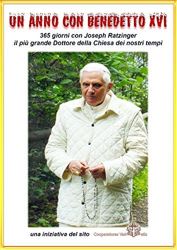 Un anno con Papa Benedetto XVI 365 pensieri del più grande Dottore della Chiesa del nostro tempo Il Piccolo R PDF