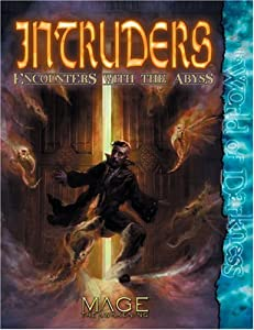 Mage Intruders Encounters With the Abyss (Mage the Awakening) by Bill Bridges, Jackie Cassada, Rick Chillot and Chuck Wendig