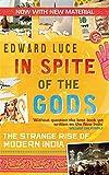 Edward Luce In Spite Of The Gods: The Strange Rise of Modern India