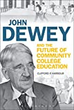 img - for John Dewey and the Future of Community College Education book / textbook / text book