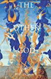 The Other God: Dualist Religions from Antiquity to the Cathar Heresy (Yale Nota Bene)