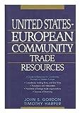 United States-European Community Trade Resources (047155667X) by Gordon, John S.