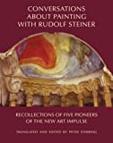 img - for Conversations about Painting with Rudolf Steiner: Recollections of Five Pioneers of the New Art Impulse book / textbook / text book