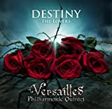 DESTINY -THE LOVERS--Versailles