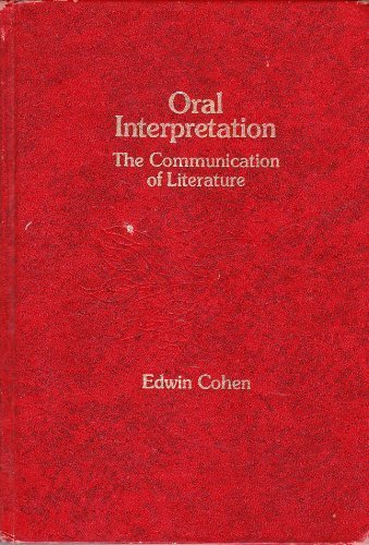 Oral interpretation: The communication of literature, Cohen, Edwin
