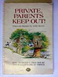Private, Parents Keep Out!