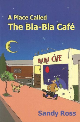 A Place Called the Bla-Bla Cafe