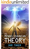 The Mendelssohnian Theory: Action Adventure, Sci-Fi, Apocalyptic ,Y/A