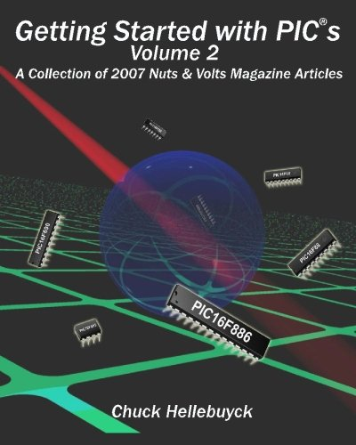 Getting Started With Pics - Volume 2 A Collection Of 2007 Nuts & Volts Magazine Articles [Hellebuyck, Chuck] (Tapa Blanda)