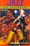 img - for Jazz for Beginners (Beginner's Documentary Comic Books, 42) by David, Ron, Holley, Vanessa (1995) Paperback book / textbook / text book