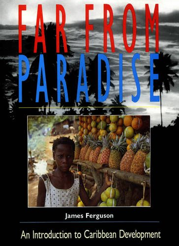 Far From Paradise: An Introduction to Caribbean Development