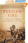 Persian Fire: The First World Empire...