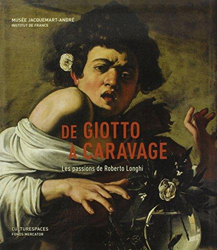 De Giotto à Caravage : Les passions de Roberto Longhi