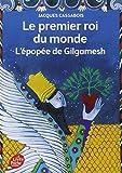 Le premier roi du monde - L'épopée de Gilgamesh...