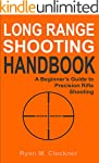 Long Range Shooting Handbook: Complet...