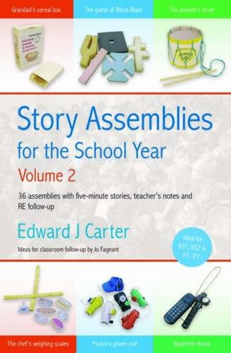Story Assemblies for the School Year: v. 2: 36 Assemblies with Five-minute Stories, Teacher's Notes and RE Follow-up