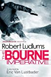 Robert Ludlum Robert Ludlum's The Bourne Imperative