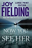 Now You See Her: A Novel