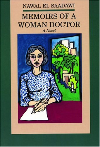 """a character analysis of nawal el saadawis novel woman at point zero In """"woman at point zero"""" a novel written by nawal el saadawi in 1983, and can be proved in medea by euripides 413bc these texts are clearly influenced."""
