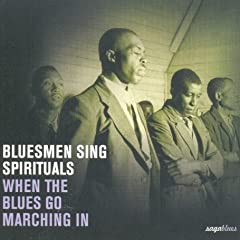 Bluesmen Sing Spirituals: When the Blues Go Marching In