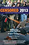 img - for Mickey Huff: Censored 2013 : Dispatches from the Media Revolution: The Top Censored Stories and Media Analysis of 2011-2012 (Paperback); 2012 Edition book / textbook / text book
