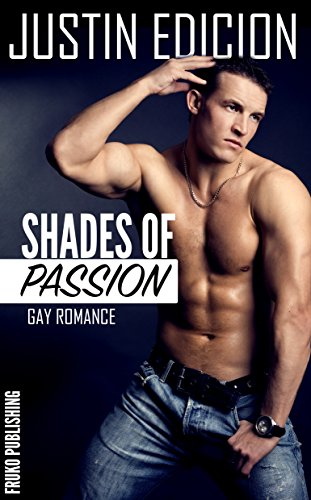Justin Edicion - Shades of Passion: Gay Romance (German Edition)